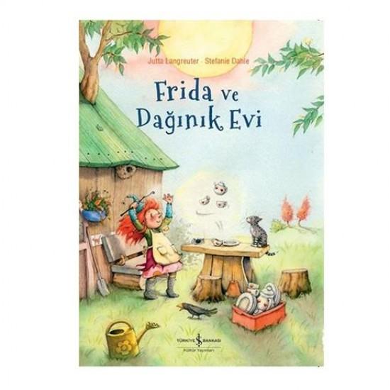 Frida ve Dağınık Evi / Jutta Langreuter - İş Bankası Kültür Yayınları